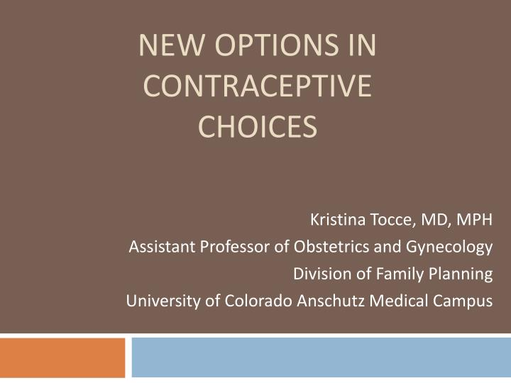 new options in contraceptive choices n.
