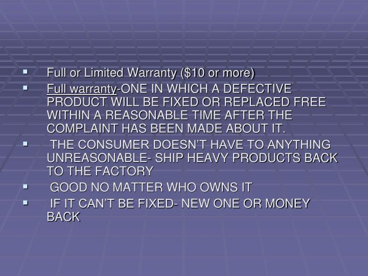 Full or Limited Warranty ($10 or more)