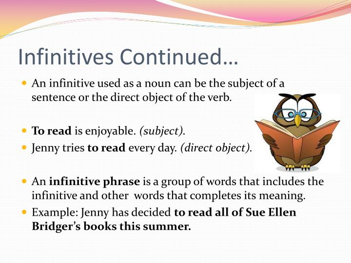 Infinitives Continued…