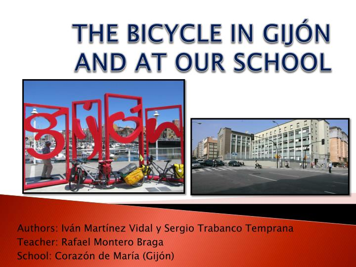 the bicycle in gij n and at our school n.