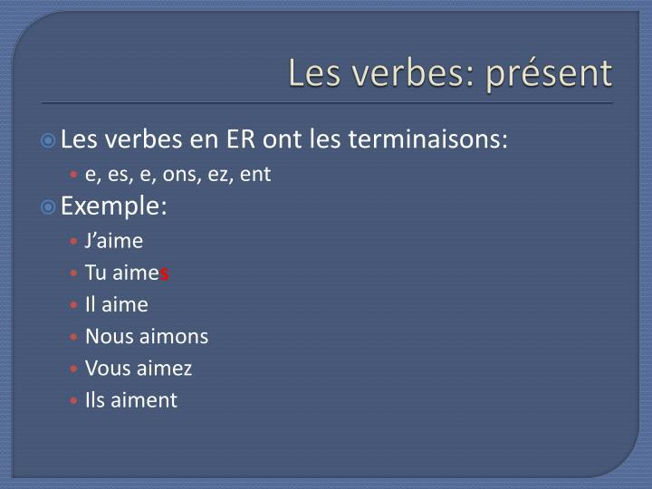Les verbes pr sent