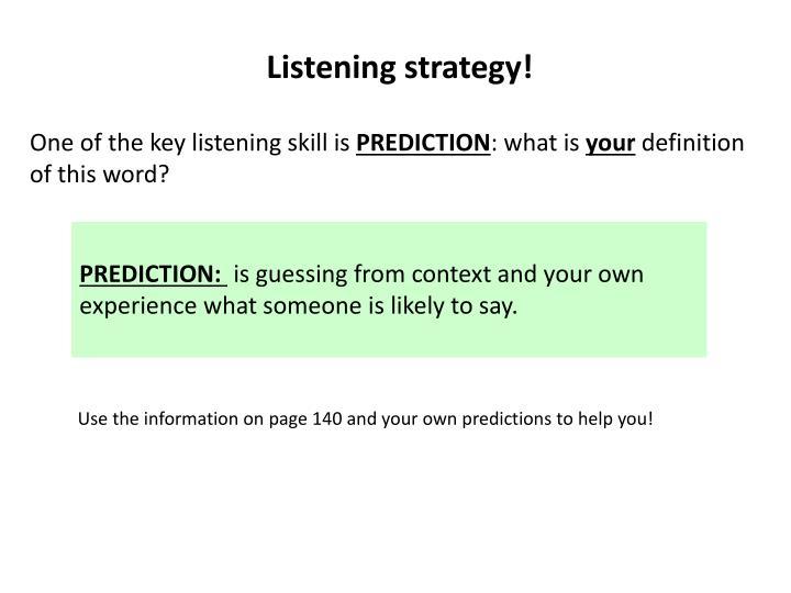 Listening strategy!