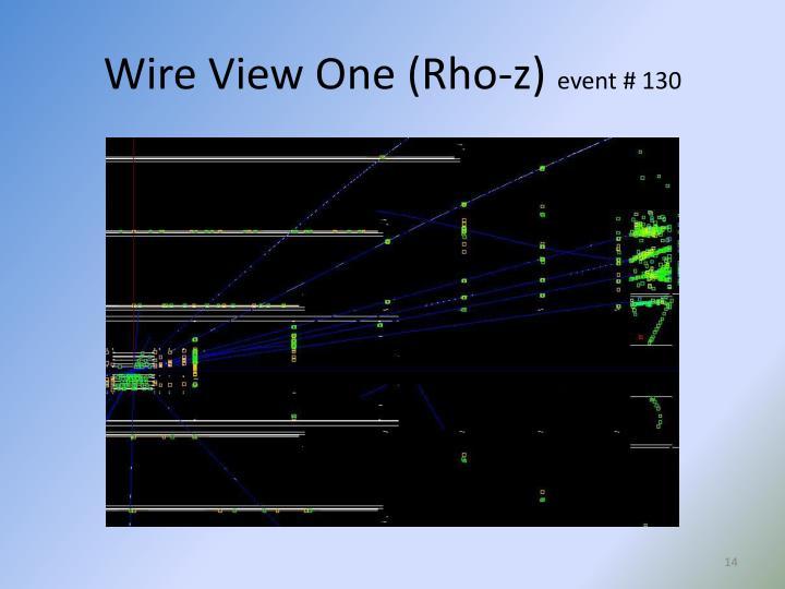 Wire View One (Rho-z)
