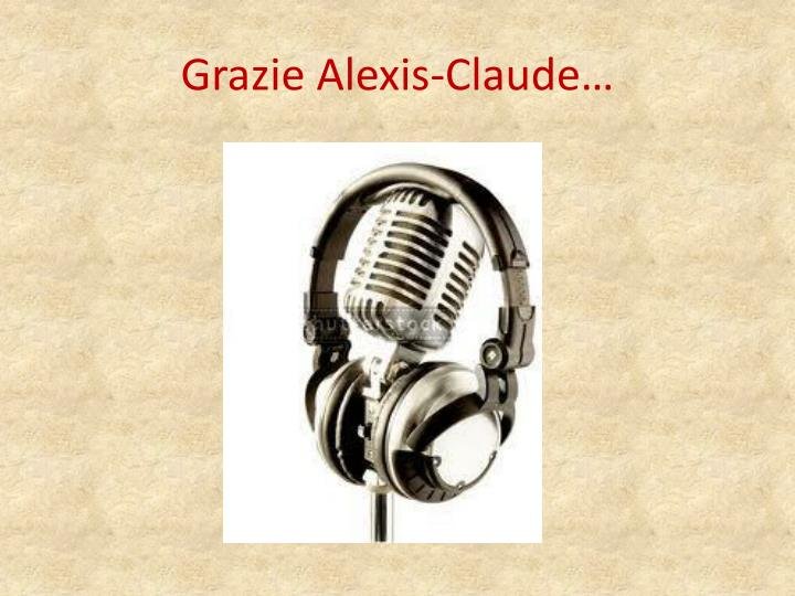 Grazie Alexis-Claude…