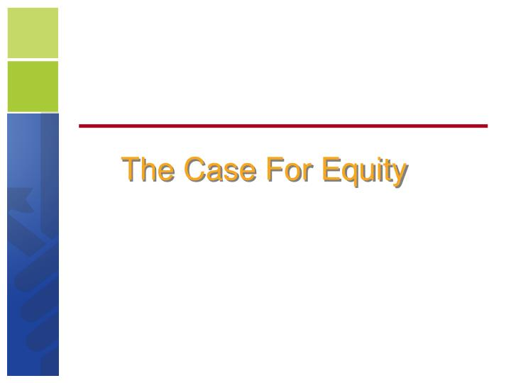 The Case For Equity