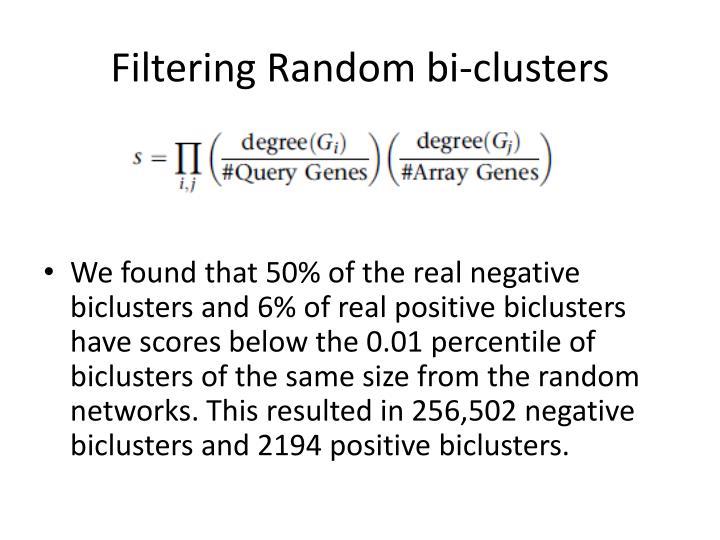 Filtering Random bi-clusters