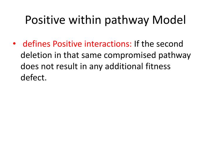 Positive within pathway Model