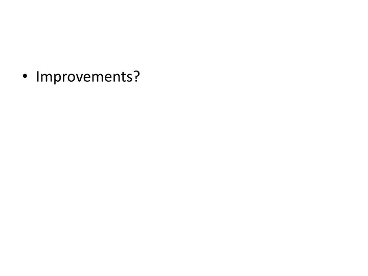 Improvements?