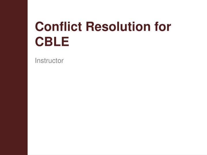 conflict resolution for cble n.