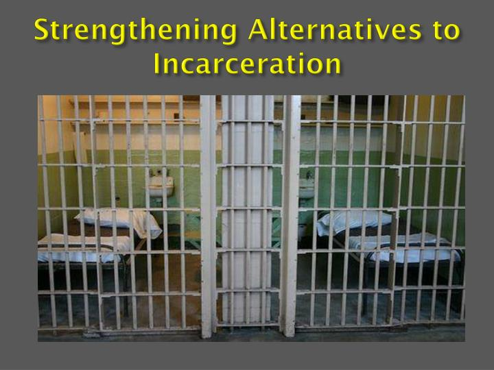Strengthening Alternatives to Incarceration