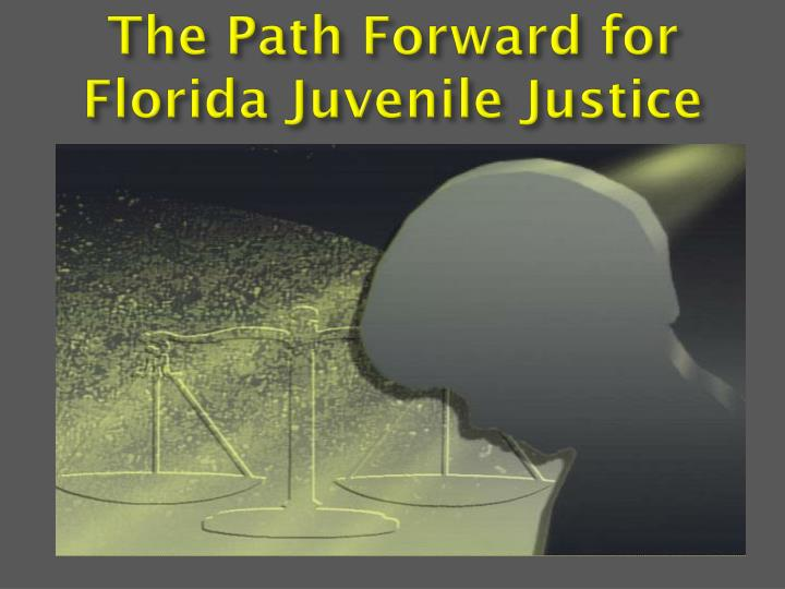 The Path Forward for Florida Juvenile Justice