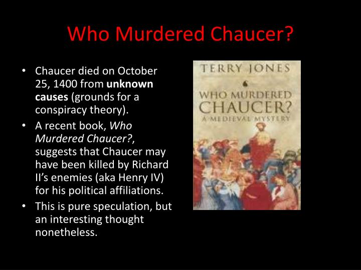 Who murdered chaucer