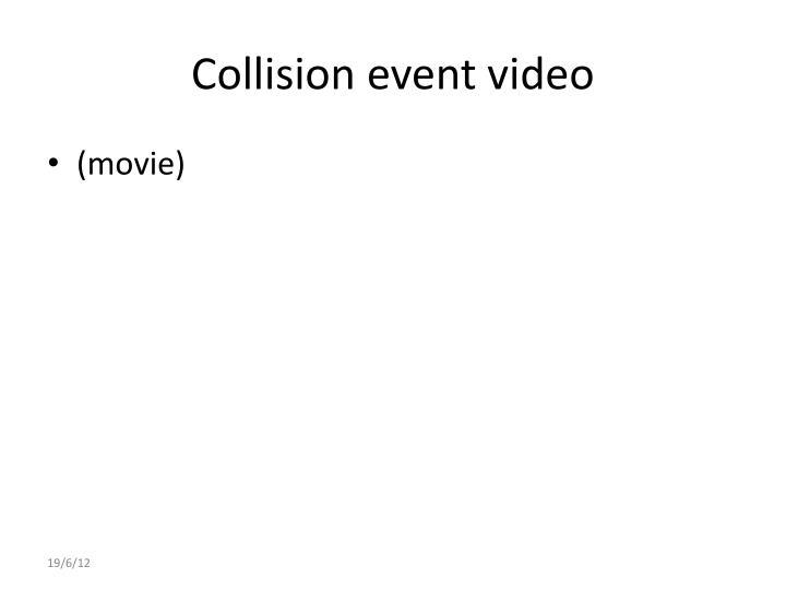 Collision event video