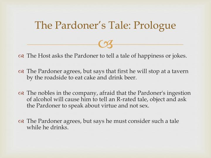 the pardoners prologue essay The lesson below outlines day four of activities on the pardoner's prologue and tale, where students make presentations vote on their chosen themes using polleverywhere and distinguish differences between clip vs text interpretations of the pardoner's prologue and tale.