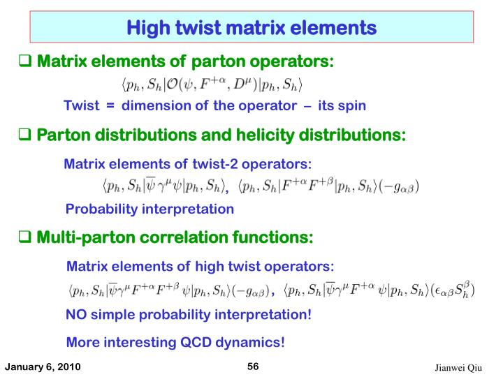 High twist matrix elements