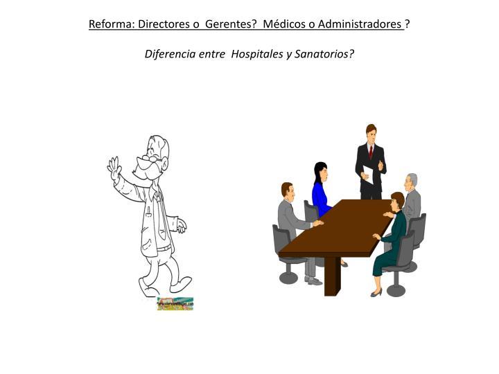 Reforma: Directores o  Gerentes?