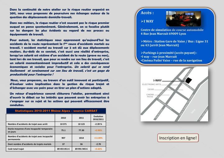 Dans la continuité de notre atelier sur le risque routier organisé en 2011, nous vous proposons de...