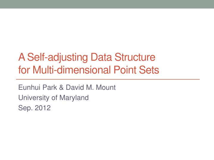 a self adjusting d ata structure for multi dimensional point s ets n.