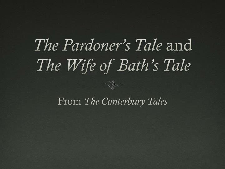 the wife of bath s tale and Struggling with geoffrey chaucer's the canterbury tales: the wife of bath's tale check out our thorough summary and analysis of this literary masterpiece.