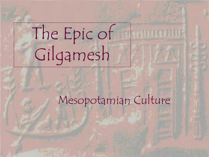 power of women in the epic of gilgamesh After reading images of women in the gilgamesh epic by rivkah harris, i realized how much power women actually had in the epic of gilgamesh, and it definitely helps to define what kind of role women in society in comparison to men.
