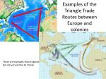 examples of the triangle trade routes between europe and colonies
