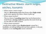 destructive waves storm surges seiches tsunamis