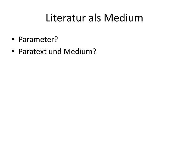 Literatur als Medium