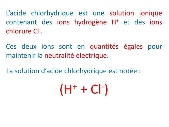 L'acide chlorhydrique est une