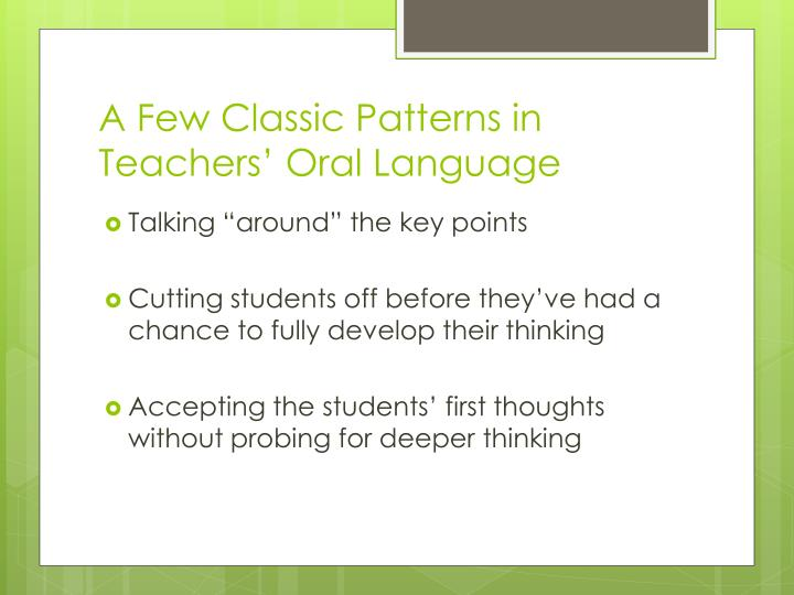 A Few Classic Patterns in Teachers' Oral Language