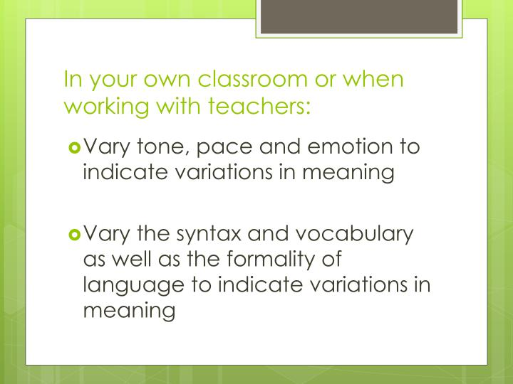 In your own classroom or when working with teachers: