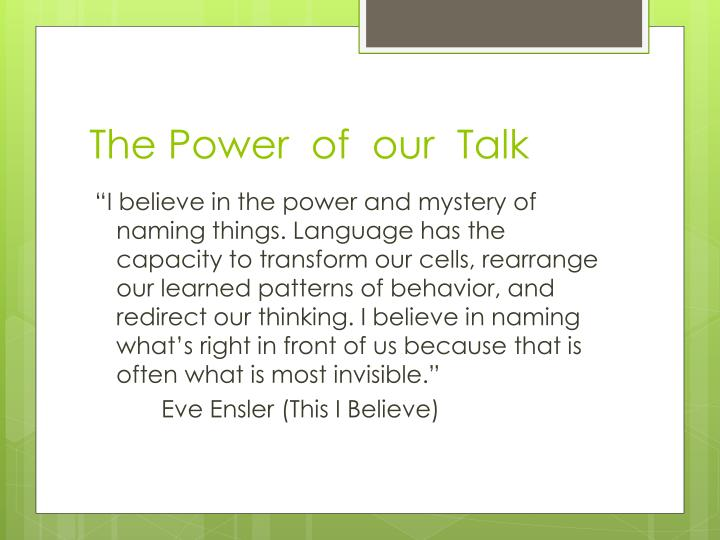 The Power  of  our  Talk