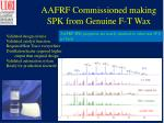 aafrf commissioned making spk from genuine f t wax