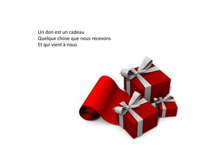 Un don est un cadeau