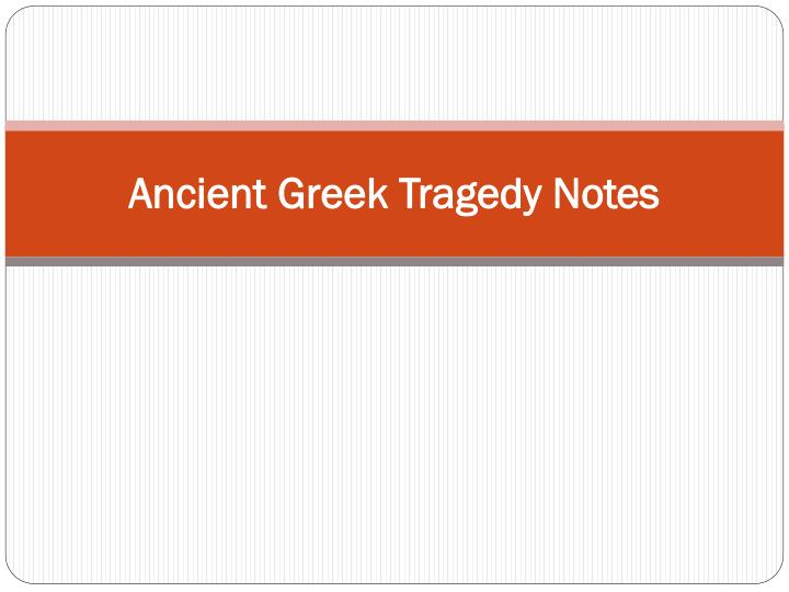 ancient greek tragedy notes n.
