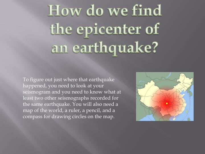 How do we find the epicenter of an earthquake?