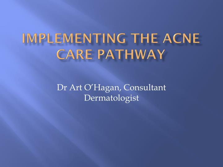 implementing the acne care pathway n.