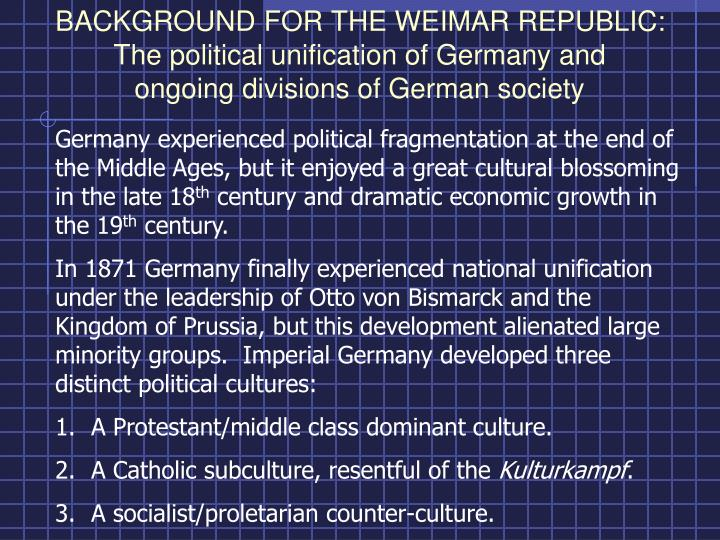 BACKGROUND FOR THE WEIMAR REPUBLIC: