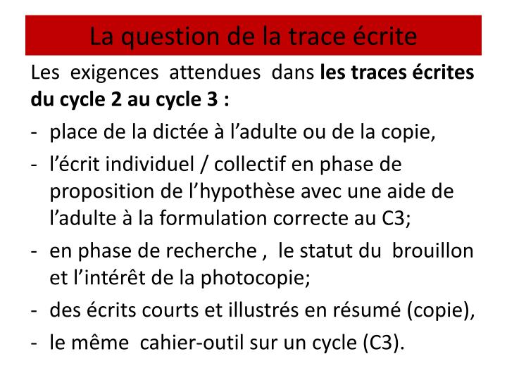 La question de la trace écrite