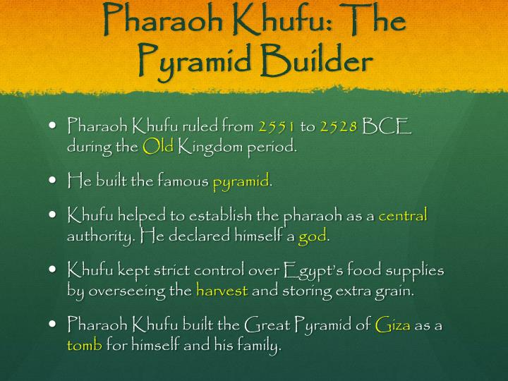 Pharaoh Khufu: The Pyramid Builder