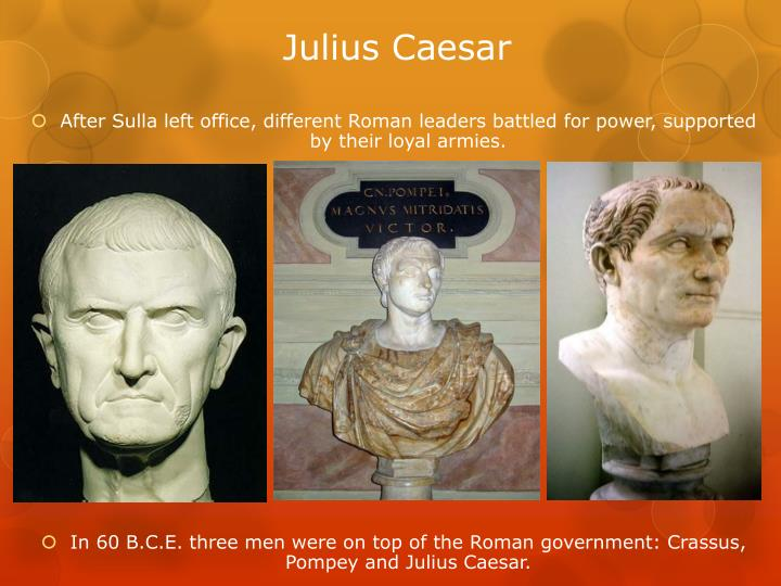 an overview of the roman leader julius caesars life work What is the ethnicity of various roman leaders such as julius caesar are romans considered caucasian just like, for example english people julius caesar would be considered caucasian, but his ethnicity identity had nothing to do with race, he was roman a black african from north africa.