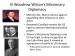 iii woodrow wilson s missionary diplomacy