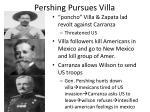 pershing pursues villa
