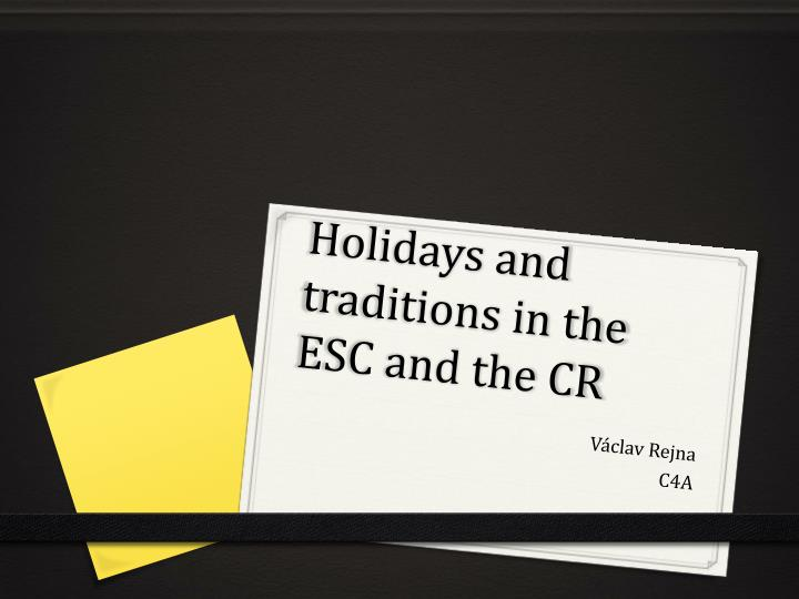 holidays and traditions in the esc and the cr n.