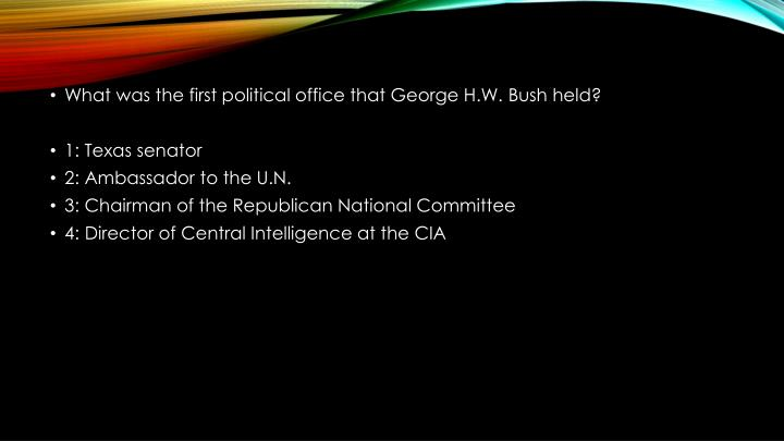 What was the first political office that George H.W. Bush held?