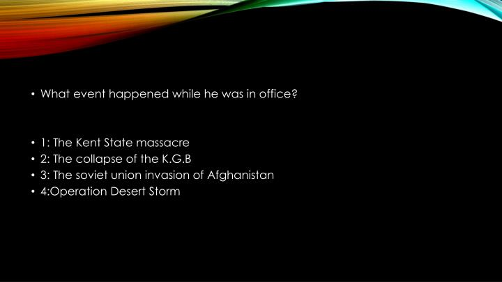 What event happened while he was in office?