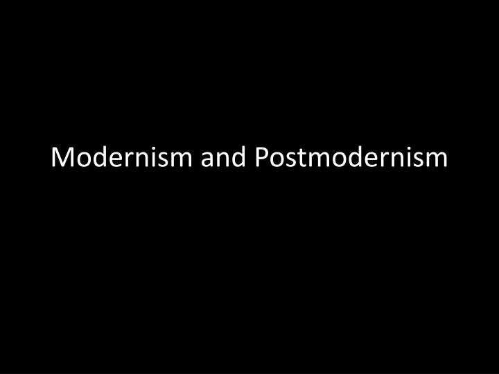 modernism and postmodernism n.