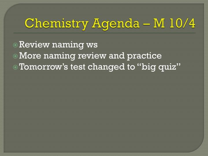 Chemistry Agenda – M 10/4