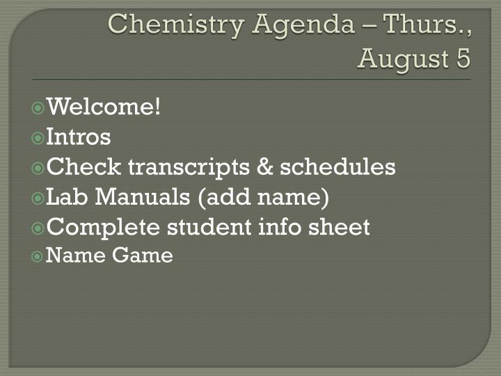 Chemistry Agenda – Thurs., August 5