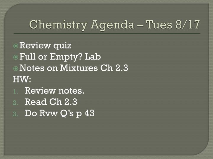 Chemistry Agenda – Tues 8/17