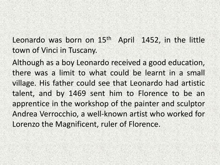 a biography of leonardo born in the town of vinci in the tuscan hills In humanism and the urban world he was born in genoa alberti, like that other great man of the renaissance leonardo da vinci.